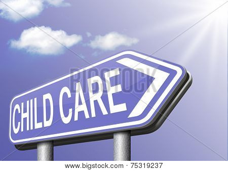 child care in daycare or cr���¨che by nanny or au pair parenting or babysitting protection against child abuse sign