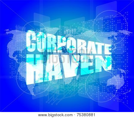 Corporate Haven Words On Digital Screen With World Map