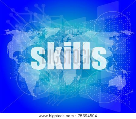 Education Concept: Word Skills On Digital Touch Screen Background