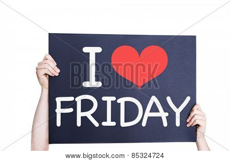 I Love Friday card isolated on white