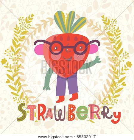 Sweet strawberry in funny cartoon style. Healthy concept card in vector. Stunning tasty background in bright colors