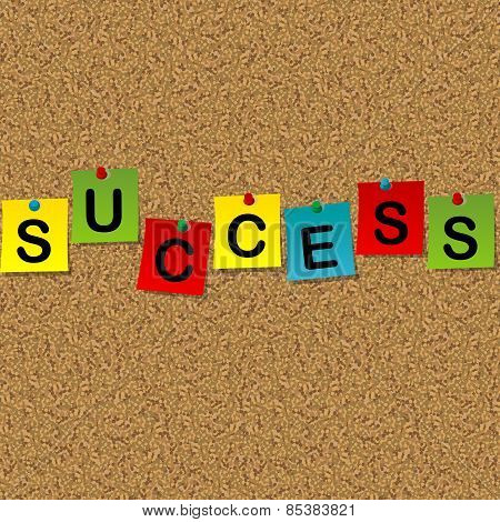 Colored Sheets Of Paper With Word Success Pinned To A Cork Message Board