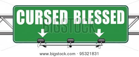 blessed cursed sacred and Divine holy or curse dammed and a burden good or evil spell and good or bad luck God or devil road sign arrow