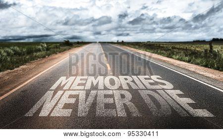 Memories Never Die written on rural road