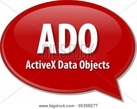speech bubble illustration of information technology acronym abbreviation term definition ADO ActiveX Data Objects