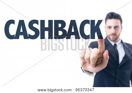 Business man pointing the text: Cashback