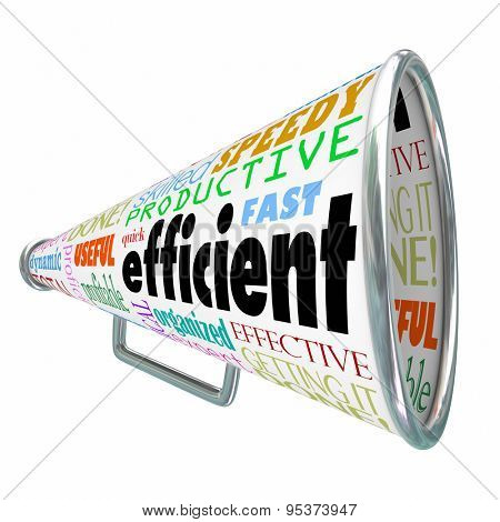 Efficient word on a bullhorn or megaphone to illustrate an effective worker or organized person