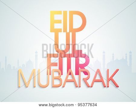 Beautiful greeting card design decorated with Shiny 3D text Eid-Ul-Fitr Mubarak on mosque silhouetted background for Muslim community festival celebration.