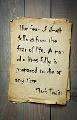 Постер, плакат: Mark Twain 1835 1910 quote: The fear of death follows from the fear of life A man who lives fully