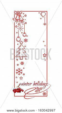 Merry Christmas lettering card with bunch of rowan, holly, jingle bells, Christmas tree, greeting inscription, frame and free space for your text. Winter holidays. Vector illustration
