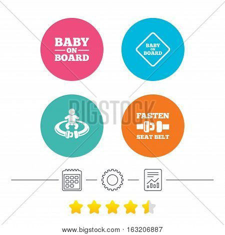 Baby on board icons. Infant caution signs. Fasten seat belt symbol. Calendar, cogwheel and report linear icons. Star vote ranking. Vector
