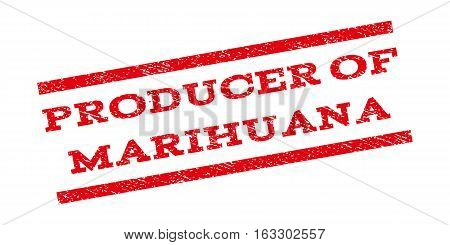 Producer Of Marihuana watermark stamp. Text tag between parallel lines with grunge design style. Rubber seal stamp with scratched texture. Vector red color ink imprint on a white background.