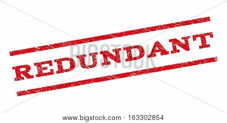 Redundant watermark stamp. Text caption between parallel lines with grunge design style. Rubber seal stamp with scratched texture. Vector red color ink imprint on a white background.