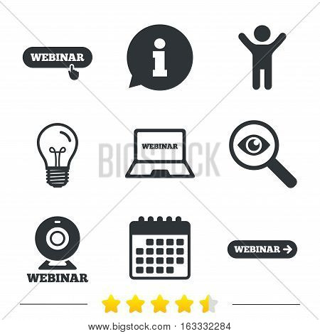 Webinar icons. Web camera and notebook pc signs. Website e-learning or online study symbols. Information, light bulb and calendar icons. Investigate magnifier. Vector