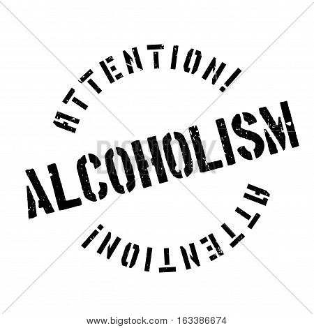 Alcoholism rubber stamp. Grunge design with dust scratches. Effects can be easily removed for a clean, crisp look. Color is easily changed.