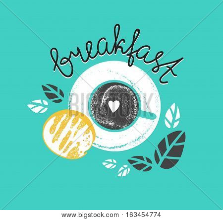 Vintage breakfast poster with cup of coffee and toast. Vector illustration with stylish lettering