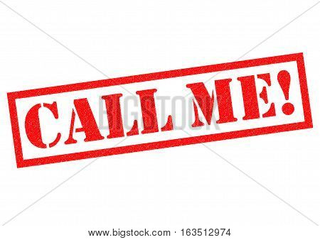 CALL ME! red Rubber Stamp over a white background.