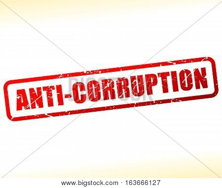Illustration of anti corruption text buffered on white background