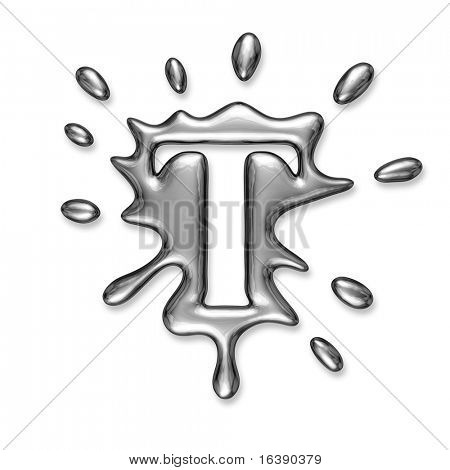 Liquid metal letter T - alphabet symbol isolated on a white background
