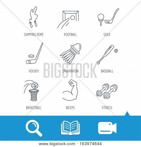 Skipping rope, football and golf icons. Hockey, baseball and badminton linear signs. Basketball, biceps and fitness sport icons. Video cam, book and magnifier search icons. Vector