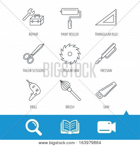 Scissors, paint roller and repair tools icons. Fretsaw, circular saw and brush linear signs. Triangular rule, drill icons. Video cam, book and magnifier search icons. Vector