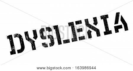 Dyslexia rubber stamp. Grunge design with dust scratches. Effects can be easily removed for a clean, crisp look. Color is easily changed.