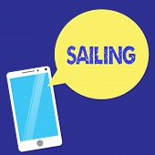 Text Sign Showing Sailing. Conceptual Photo Action Of Sail In Ship Or Boat Sport Travel Nautical Adv poster