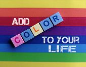 Quote on add color to your life poster