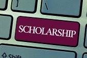 Handwriting Text Writing Scholarship. Concept Meaning Grant Or Payment Made To Support Education Aca poster
