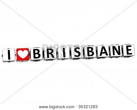 3D I Love Brisbane Button Click Here Block Text