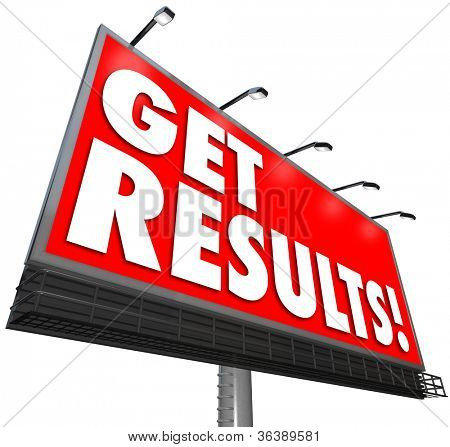 Get Results on a red billboard advertisement sign promising a guaranteed success in achieving a goal and implementing an effective strategy