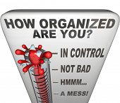 pic of neat  - The words How Organized Are You on a thermometer to communicate now is the moment to get things in order - JPG