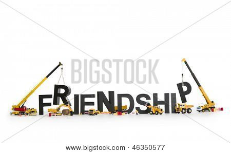 Building up friendship concept: Construction machines working on black alphabetic letters forming the word friendship, isolated on white background.