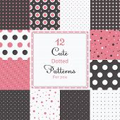stock photo of dots  - 12 Cute different dotted vector seamless patterns  - JPG