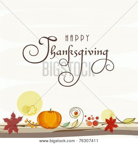 Poster, banner or flyer for Happy Thanksgiving Day celebrations with pumpkin and maple leafs on beige background.
