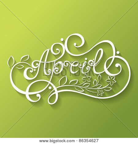 Vector April Inscription, Name of Month, Spring Season. Hand Drawn Lettering