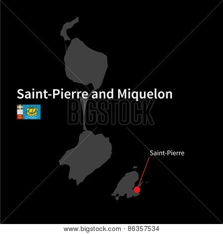 Detailed map of Saint-Pierre and Miquelon and capital city Saint-Pierre with flag on black backgroun