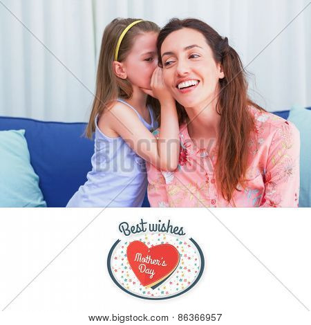 mothers day greeting against mother and daughter sharing secrets