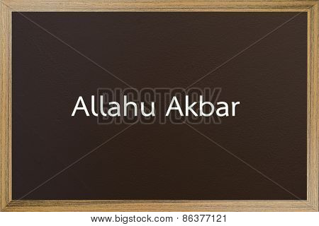 Allah Akbar ( Allah Is The Greatest) On Blackboard Background