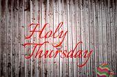 pic of thursday  - holy thursday against wooden planks - JPG