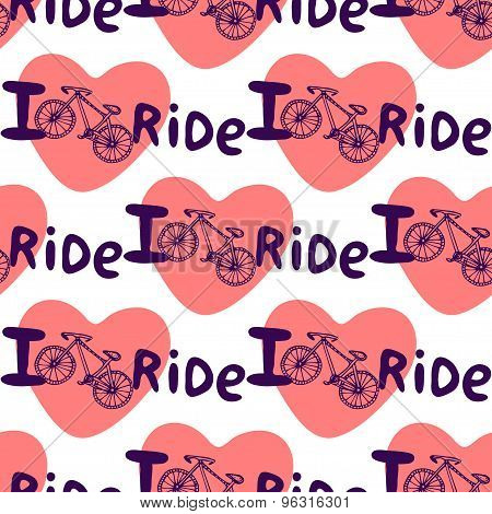 Creative hand drawn seamless pattern with bikes hearts and lettering I love ride. Vector background with bicycle. You can use for wrapping textile