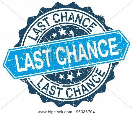 Last Chance Blue Round Grunge Stamp On White
