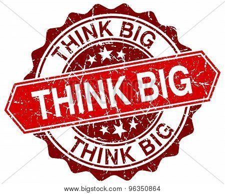 Think Big Red Round Grunge Stamp On White