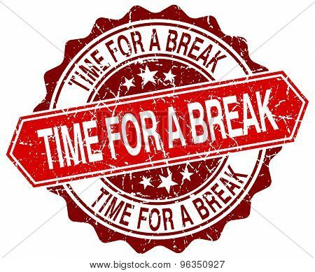 Time For A Break Red Round Grunge Stamp On White