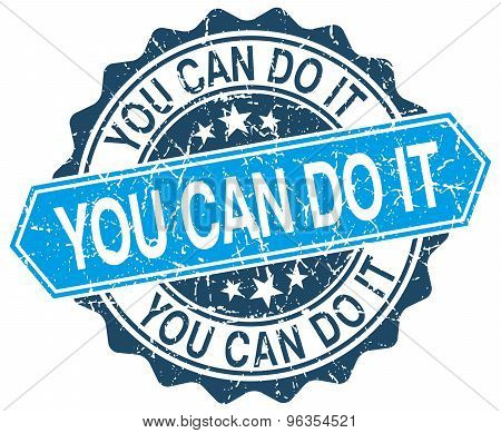 You Can Do It Blue Round Grunge Stamp On White