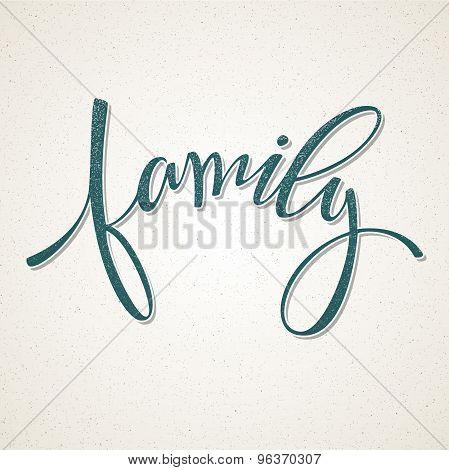 Hand drawn lettering. Family. Vector illustration