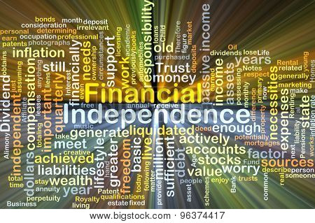 Background concept wordcloud illustration of financial independence glowing light