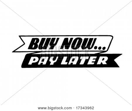 Buy Now Pay Later - Retro Clip Art