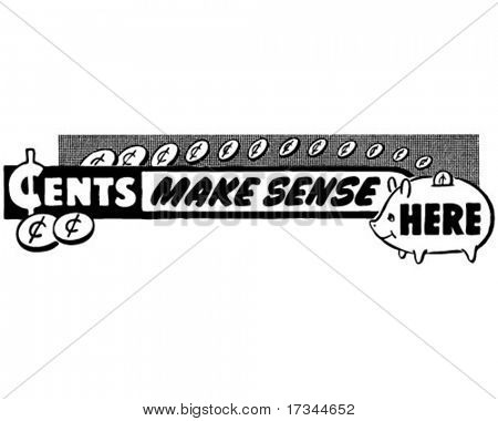 Cents Make Sense Here - Ad Banner - Retro Clip Art