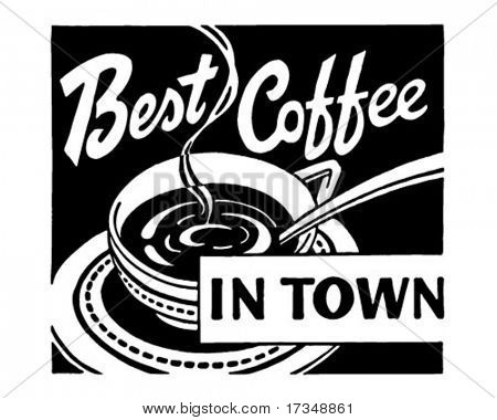 Best Coffee In Town - Retro Ad Art Banner